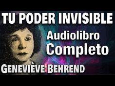 TU PODER INVISIBLE - Geneviève Behrend - Audiolibro completo - Ley de Atracción, El Secreto - YouTube