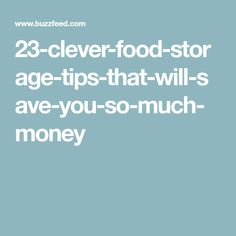 23-clever-food-storage-tips-that-will-save-you-so-much-money