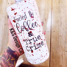 Fueled by coffee & true crime! Vinyl Tumblers, Glitter Tumblers, Custom Tumblers, Diy Resin Crafts, Diy And Crafts, Craft Gifts, Diy Gifts, Halloween Cups, Custom Starbucks Cup