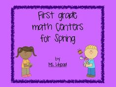 1st grade math centers for spring [missing addend, simple fractions, > / < / =, addition, and subtraction]