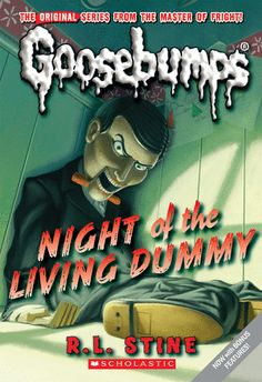 #read11books Kathryn wants to try scary books, from her mommy's old favorite author! Classic Goosebumps #01: Night of the Living Dummy - Paperback - The Scholastic Store