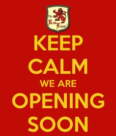 KEEP CALM WE ARE OPENING SOON