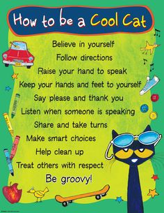Pete the Cat How to be a Cool Cat Chart: Convenient, useful learning tools that decorate as they educate! each chart measures by related lessons and activities are provided on the back of every chart. Classroom Rules, Preschool Classroom, Classroom Themes, Kindergarten Art, Future Classroom, Classroom Organization, Book Activities, Preschool Activities, Preschool Forms