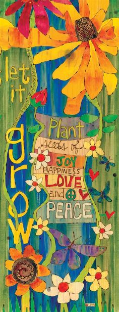 Painted peace Let It Grow Round Art Pole 3 Foot Perfect inspiration for the Garden! Laminated for fade resistance and durability. Okay in all kinds of weather.