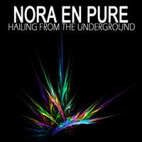 Nora En Pure - Hailing From The Underground (Part 1) by Nora En Pure on SoundCloud