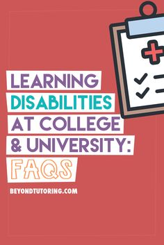 Learning Disabilities at College and University: FAQs #collegetips #university