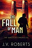 Free Kindle Book -   The Fall of Man: The Saboteur Chronicles Book 1 Check more at http://www.free-kindle-books-4u.com/science-fictionfree-the-fall-of-man-the-saboteur-chronicles-book-1/