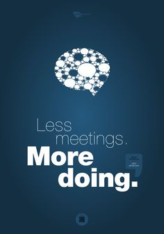 Less meetings. Inspiring Quotes, Movie Posters, Movies, Design, Decor, Life Inspirational Quotes, 2016 Movies, Dekoration, Decoration
