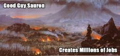 Look at all those jobs that Sauron created! What a boost to the economy. #keynesianeconomics