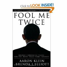 """Fool Me Twice: Obama's Shocking Plans for the Next Four Years Exposed - this book will send chills up your spine and keep you awake at night!  You can only hope that Congress will grow a """"spine"""" before we are finished!"""