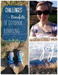 challenges and benefits of outdoor running via @semihealthnut on semihealthyblog
