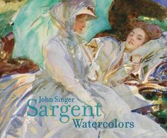 An unprecedented exhibition of John Singer Sargent's watercolor paintings | Museum of Fine Arts, Boston |  October 13, 2013 - January 20, 2014