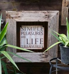 Simple pleasures of life are treasures. Ain't that the truth!!!! Rustic timber frame measures approx 61cm x 61cm x 8cm with rusted tin backing.  Complete for $95 Head to our website to order www.newagerusticdesigns.com.au or personal message me or  email newagerustic@gmail.com or  sms 0418-315-890.