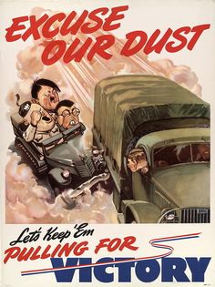 """American WWII propaganda poster """"Excuse Our Dust"""" showing an American truck flying past a car with caricatures of Mussolini, Emperor Hirohito and Hitler sitting inside."""