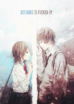 """Distance is fucked up"" •| Romance •| Anime Quote • Sad"