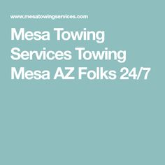 Mesa Towing Services  Towing Mesa AZ Folks 24/7
