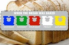 If you want to know how fresh the bread is in your grocery store, look at the tie that is holding the wrapper closed.  Bread is delivered five days a week, Monday Tuesday, Thursday, Friday, and Saturday, and the bread maker puts a different colored tie on to designate which day of the week the bread was baked:  Monday - Blue  Tuesday - Green  Thursday - Red  Friday - White  Saturday - Yellow