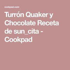 Turrón Quaker y Chocolate Receta de sun_cita - Cookpad