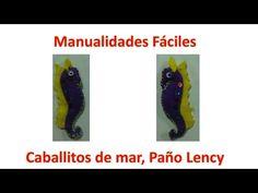 Manualidades fáciles, manualidades para niños, caballito de mar en paño lency - YouTube
