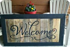 Wood WELCOME SIGN - maybe w/old cabinet door...