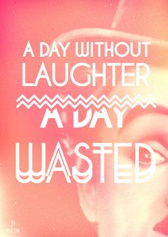 "I woke up today with one off the most clever quotes I will always remember and carry on with me. A special quote by Charlie Chaplin - ""A Day without laughter, is a day wasted."" SImple but so important!"