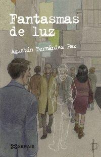 Fantasmas de luz de Agustín Fernández Paz