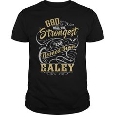 EALEY shirt. God made the strongest and named them EALEY - EALEY T Shirt, EALEY Hoodie, EALEY Family, EALEY Tee, EALEY Name, EALEY lover #gift #ideas #Popular #Everything #Videos #Shop #Animals #pets #Architecture #Art #Cars #motorcycles #Celebrities #DIY #crafts #Design #Education #Entertainment #Food #drink #Gardening #Geek #Hair #beauty #Health #fitness #History #Holidays #events #Home decor #Humor #Illustrations #posters #Kids #parenting #Men #Outdoors #Photography #Products #Quotes…