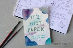 it's just paper. What's the worst that could happen? Watercolor card