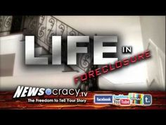 Life in Foreclosure | Coming Soon to Newsocracy.TV | http://newsocracy.tv