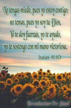 No tengas miedo, pues yo estoy contigo; no temas, pues yo soy tu Dios - † Imágenes con Frases de Bendiciones y Cristianas †