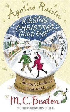 Agatha Raisin and Kissing Christmas Goodbye by M.C. Beaton (2010): Amazon.com: Books