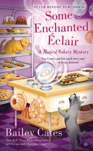 Latest and 4th release in Bailey Cates' Magical Bakery Mystery Series is Some Enchanted Éclair.