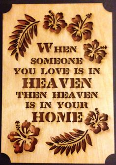 """If you have lost someone remember that heaven is always in your home.   This item is 7""""x10"""".  If you would like a larger version please get up with us and we can quote you ... #etsy #unique #custom #gift #laser #wood #scroll #oak #birch #god #risen #easter"""
