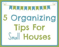 organizing tips for small houses