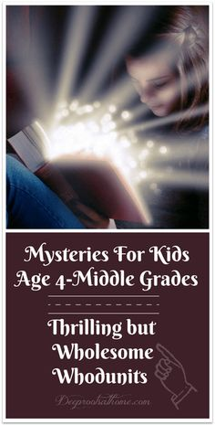 Mysteries For Kids Age 4 Thru Middle Grades: Thrilling but Wholesome Whodunits