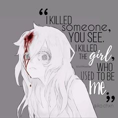 I was a broken scared person because of the Mentally abusive relationship I was in Sad Anime Quotes, Manga Quotes, Sad Quotes, Best Quotes, Life Quotes, Inspirational Quotes, Heartbreak Quotes, Tokyo Ghoul, Les Sentiments