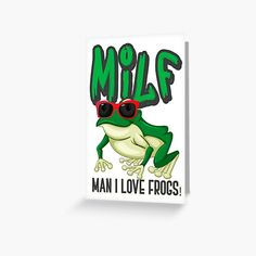 MILF-MAN I LOVE FROGS! by StudioIdea | Redbubble Frogs, Embellishments, Stickers, My Love, Paper, Ornaments, Decoration, Decor, Decals