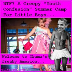 Imagine a summer camp where supposedly 'gender confused' 4 year old boys go to dress in full drag including dresses, high heels, and make-up. Wouldn't that be just dandy? Welcome to Obama's freaky liberal America! Click pic to join the conversation on FB!   #gender #liberals #obama