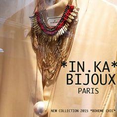IN.KA BIJOUX PARIS PAR LA CREATRICE DE BIJOUX *IN.KA* PARIS NEW COLLECTION 2015 *BOHEME CHIC* BOUTIQUE A SAINT TROPEZ