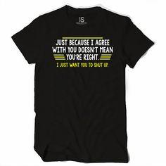 Shut Up Women's T Shirt
