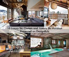 10 Luxury Ski Chalets and Luxury Ski Holidays Presented on DesignRulz