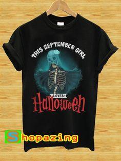 4b7139c5 This September Girl Loves Halloween T-Shirt