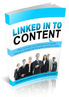 Linkedin to content - In this 39 page's eBook you will learn how to build your authority on Linkedin and give Google all the grat content it want! Every Social Network has its own strategies, Linkedin too…