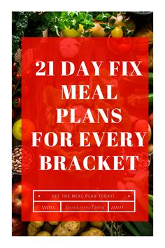 21-day-fix-meal-plans-for-every-bracket