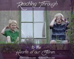 Reaching Through to the Hearts of Our Children TBM