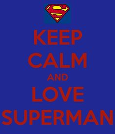 keep-calm-and-love-superman-48.png 600×700 pixels | Movies ...