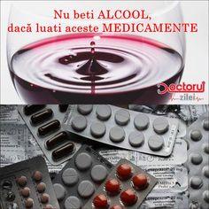 Este INTERZIS să amestecați aceste MEDICAMENTE cu alcool! Combinația poate fi FATALĂ - Doctorul zileiDoctorul zilei