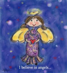 From Denise--I believe in Angels... love to all my angel sisters in Christ!!! ♥♥♥