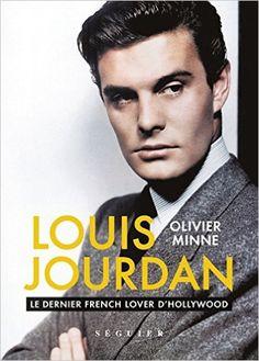 Amazon.fr - Louis Jourdan : Le dernier french lover d'hollywood - Olivier Minne - Livres