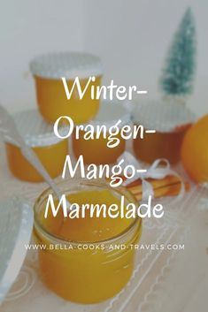 Delicious recipe for winter orange mango jam- Leckeres Rezept für Winter-Orangen-Mango-Marmelade This jam tastes fruity, fine and simply like winter, very, very tasty! Healthy Eating Tips, Healthy Nutrition, Marmelade Recipe, Mango Jam, Meat Appetizers, Vegetable Drinks, Pina Colada, Winter Food, Foodie Travel